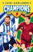 Messi vs Cristiano Ronaldo. Champions Ebook di  Luigi Garlando