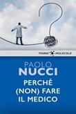 Perché (non) fare il medico Ebook di  Paolo Nucci