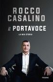 Il portavoce. La mia storia Ebook di  Rocco Casalino