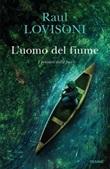 L' uomo del fiume. I pensieri della foce Ebook di  Raul Lovisoni