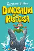 Dinosauri alla riscossa Ebook di  Geronimo Stilton