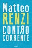 Controcorrente Ebook di  Matteo Renzi