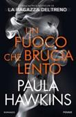 Un fuoco che brucia lento Ebook di  Paula Hawkins