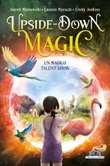 Un magico talent show. Upside down magic Ebook di  Sarah Mlynowski, Lauren Myracle, Emily Jenkins