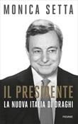 Il Presidente. La nuova Italia di Draghi Ebook di  Monica Setta