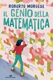 Il genio della matematica Ebook di  Roberto Morgese