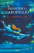 Le nostre vite Ebook di  Francesco Carofiglio