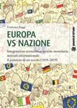 Europa vs nazione. Integrazione economica, unione monetaria, mercati internazionali: il pensiero di un secolo (1919-2019) Ebook di  Francesco Poggi
