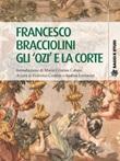 Francesco Bracciolini. Gli «ozi» e la corte Ebook di