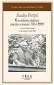 Il socialismo italiano tra due scissioni: 1964-1969 Ebook di  Sandro Pertini