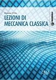 Lezioni di meccanica classica Ebook di  Massimo D'Elia