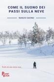 Come il suono dei passi sulla neve Libro di  Nunzio Savino