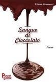 Sangue di cioccolato Libro di  Eliana Stramucci