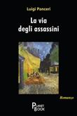 La via degli assassini Libro di  Luigi Panceri