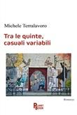 Tra le quinte, casuali variabili Libro di  Michele Terralavoro