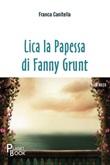 Lica la Papessa di Fanny Grunt Libro di  Franca Canitella