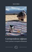 Corrispondenze afghane. Storie e persone in una guerra dimenticata Ebook di  Nico Piro, Nico Piro