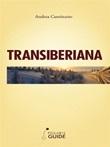 Transiberiana. L'ultimo treno leggendario Ebook di  Andrea Cuminatto