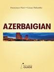 Azerbaigian Ebook di  Francesco Neri, Giusy Palumbo