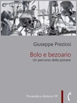 Bolo e bezoario. Un percorso della polvere Ebook di  Giuseppe Preziosi, Giuseppe Preziosi, Giuseppe Preziosi