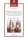 Affrica all'acqua di rose. I diari delle missioni in cirenaica del 1928-1929 Libro di  Nello Puccioni