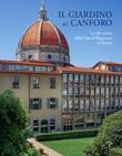 Il giardino del Canforo. La sede storica della Cassa di Risparmio di Firenze Libro di
