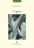 L'agave Libro di  Mario Bonacini