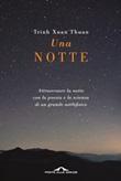 Una notte. Attraversare la notte con la poesia e la scienza di un grande astrofisico Ebook di  Thuan Trinh Xuan