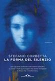 La forma del silenzio Libro di  Stefano Corbetta