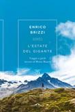 L'estate del gigante. Viaggio a piedi intorno al Monte Bianco Libro di  Enrico Brizzi