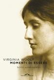 Momenti di essere. Scritti autobiografici Ebook di  Virginia Woolf