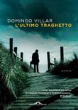 L' ultimo traghetto Ebook di  Domingo Villar