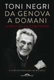 Da Genova a domani. Storia di un comunista Ebook di  Antonio Negri