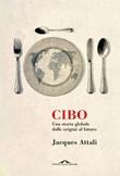 Cibo. Una storia globale dalle origini al futuro Ebook di  Jacques Attali