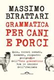 Grammatica per cani e porci Ebook di  Massimo Birattari