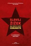 Dal punto di vista comunista. Trentacinque interventi inattuali Ebook di  Slavoj Zizek