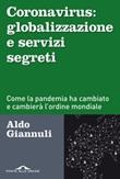 Coronavirus: globalizzazione e servizi segreti. Come la pandemia ha cambiato e cambierà l'ordine mondiale Ebook di  Aldo Giannuli