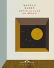 Sotto la luna un bruco Ebook di  Matsuo Bashô