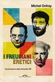 I freudiani eretici. Controstoria della filosofia Ebook di  Michel Onfray
