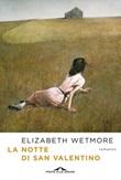 La notte di San Valentino Ebook di  Elizabeth Wetmore