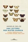 Una lettera per Mister Darwin. Storia meravigliosa di Alfred Russel Wallace Ebook di  Anselm Oelze