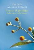 Contro il giardino. Dalla parte delle piante Ebook di  Pia Pera, Antonio Perazzi