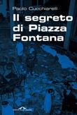 Il segreto di Piazza Fontana Libro di  Paolo Cucchiarelli