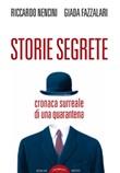 Storie segrete. Cronaca surreale di una quarantena Libro di  Giada Fazzalari, Riccardo Nencini