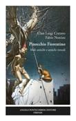 Pinocchio Fiorentino. Mali antichi e antichi rimedi Libro di  Gian Luigi Corinto, Fabio Norcini