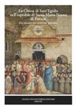 La chiesa di Sant'Egidio nell'ospedale di Santa Maria Nuova di Firenze. Dai restauri un ambiente «prezioso». Nuova ediz. Libro di