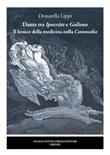 Dante tra Ipocràte e Galieno. Il lessico della medicina nella Commedia Ebook di  Donatella Lippi