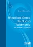 Sintassi del greco del Nuovo Testamento. Manuale di studio Libro di  Dean P. Bechard