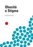 Obesità e Stigma Libro di  Daniele Di Pauli