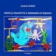 Pippo il polipetto e Gennaro lo squalo Ebook di  Lorena Artioli, Lorena Artioli